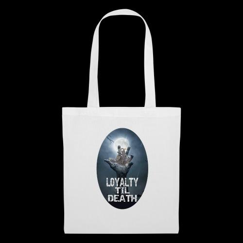 Loyalty Til Death - Tygväska