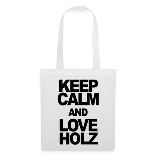 KEEP CALM AND LOVE HOLZ - Stoffbeutel