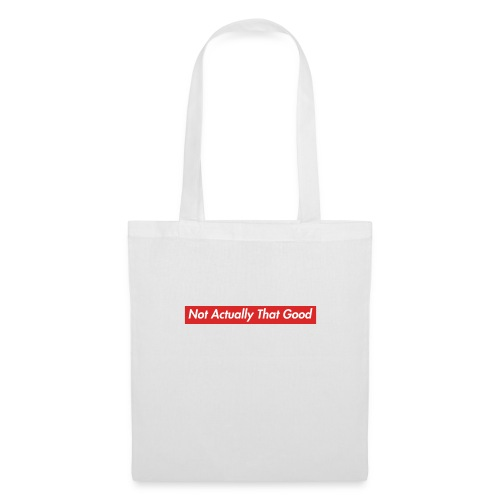 Not Actually That Good - Tote Bag