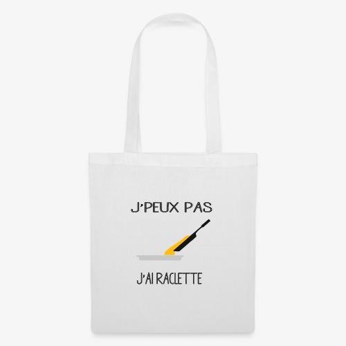 J'peux pas J'ai Raclette - Tote Bag
