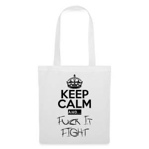 Keep Calm and ... Fuck Fight - Stoffbeutel