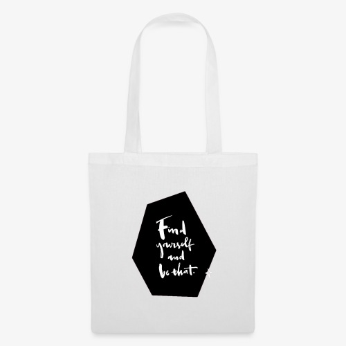 Find yourself ... Quote - Tote Bag