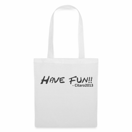 Have Fun! Grey on White - Tote Bag
