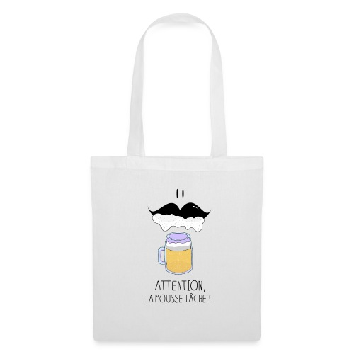 Attention! La mousse tâche! - Tote Bag