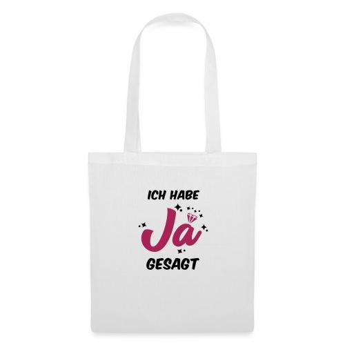 Ich habe JA gesagt - JGA T-Shirt - JGA Shirt - Stoffbeutel