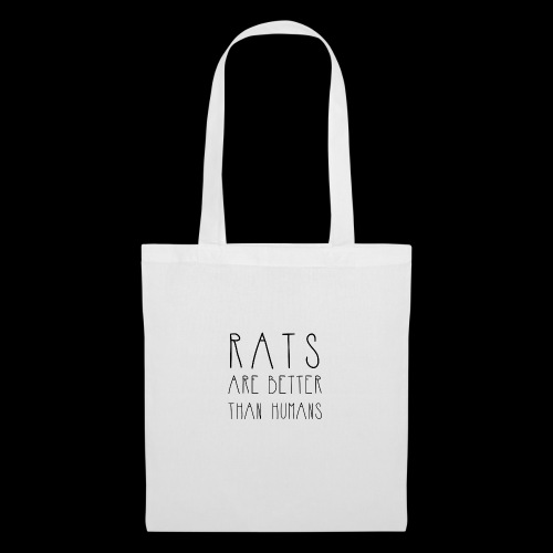 Rats Are Better Than Humans Collection - Tote Bag