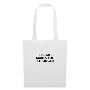 kiss me makes you stronger - Bolsa de tela