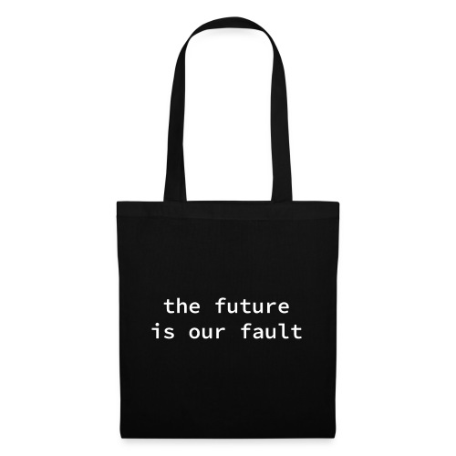the future is our fault - Stoffbeutel