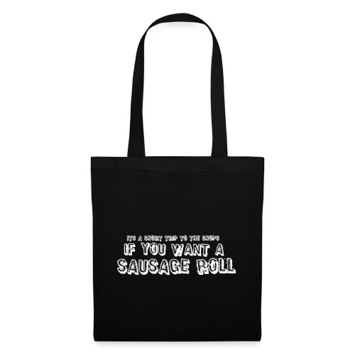 Short Trip for a Sausage Roll - Tote Bag