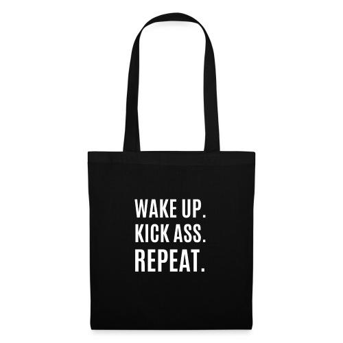 Wake Up. Kick Ass. Repeat. - Stoffbeutel
