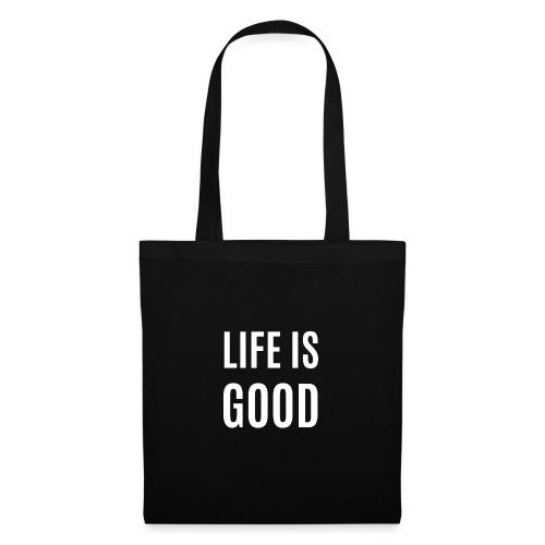 Life Is Good - Stoffbeutel