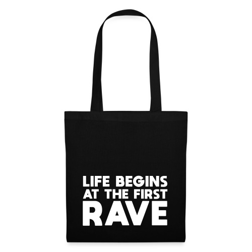 Life begins at the first Rave - Stoffbeutel