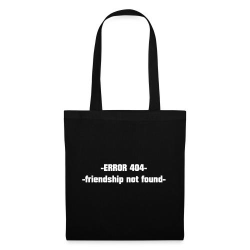 Error 404 friendship not found! - Tote Bag