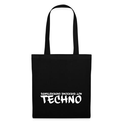 Not everyone understands Techno - Stoffbeutel