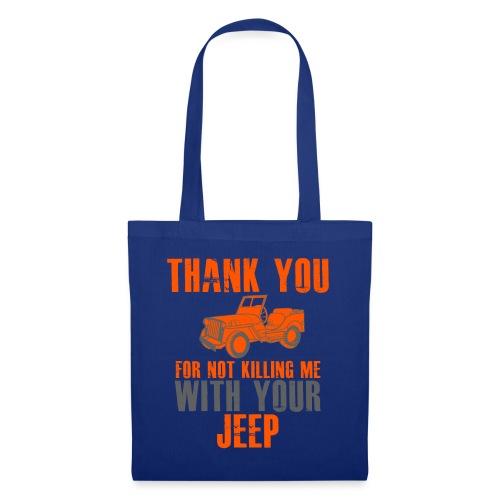 Vielen Dank für das nicht umbringen mit dem Jeep - Stoffbeutel