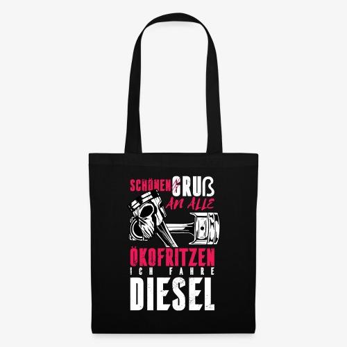 Schönen Gruß an die Ökos, ich fahre Diesel - Stoffbeutel
