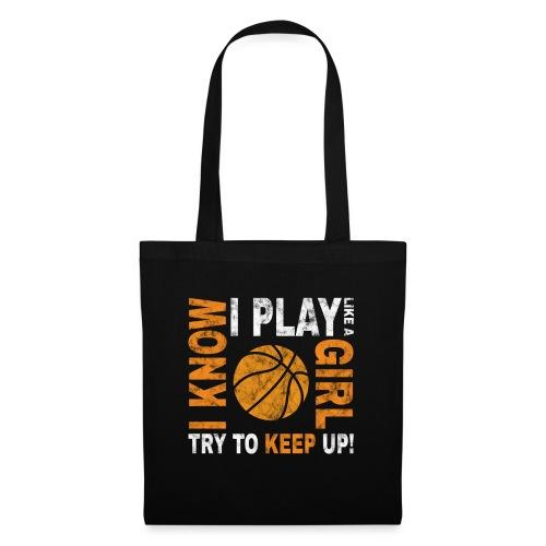Basketballspielerin Spruch play like a girl - Stoffbeutel