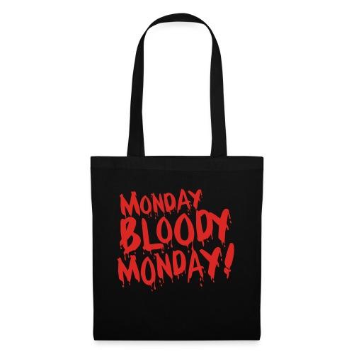 Monday Bloody Monday! - Tas van stof