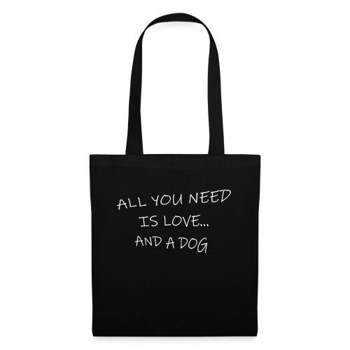 All you need is love..and dog - Bolsa de tela