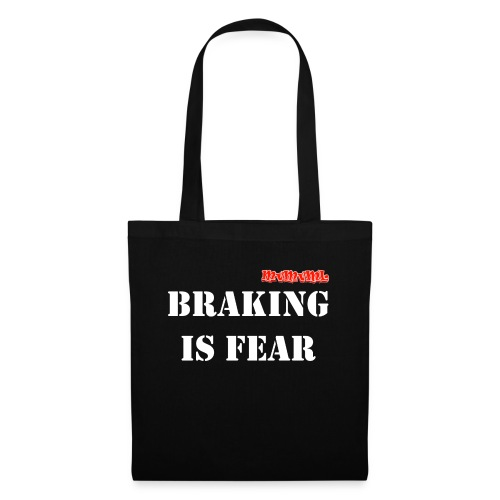 Braking is fear accessories - Tas van stof