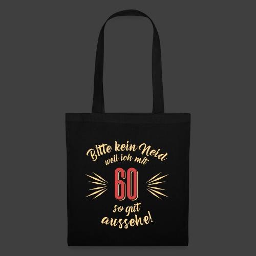 Geburtstag 60 - Bitte kein Neid - Rahmenlos T - Stoffbeutel