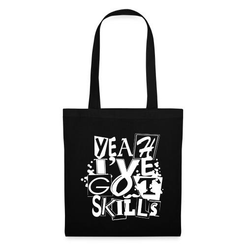 Yeah I ve got skills lite - Tote Bag