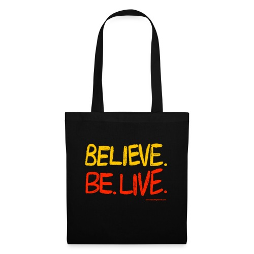 Believe. Be. Live. - Tote Bag