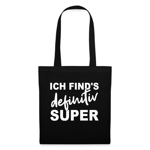 ICH FIND'S definitiv SUPER - Stoffbeutel