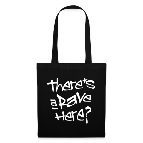 There s a rave here - Tote Bag