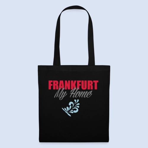 Frankfurt My Home #Frankfurt #Home - Stoffbeutel