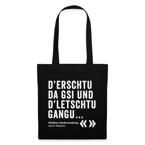 D'ERSCHTU DA GSI, D'LETSCHTU GANGU - Stoffbeutel