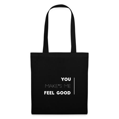 You make's me feel good - Bolsa de tela