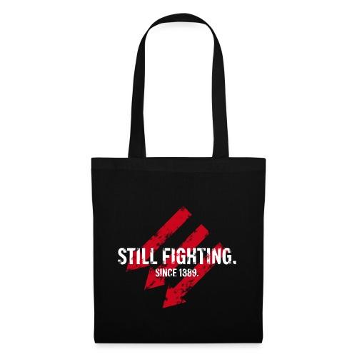 Still fighting. - Stoffbeutel