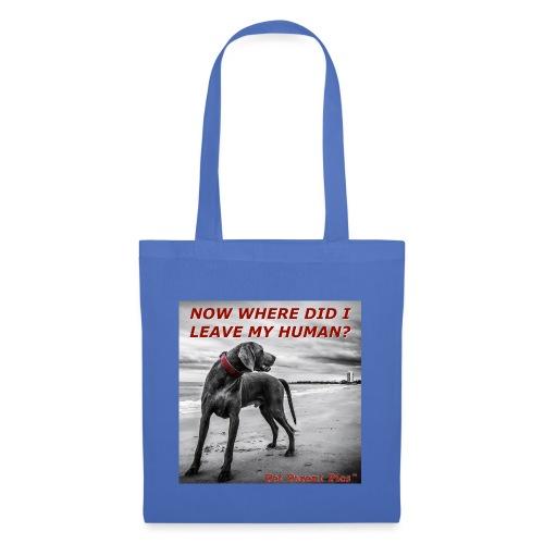 Where's My Human - Tote Bag