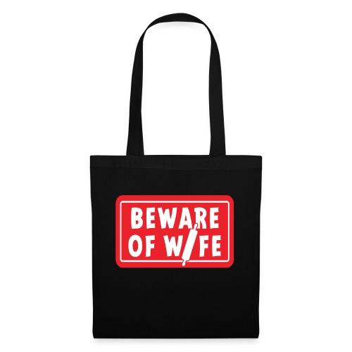 Slogan Beware of wife. Pas op voor de huis vrouw. - Tas van stof