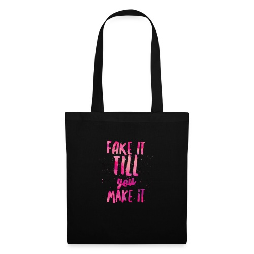 Fake it till you make it - Bolsa de tela