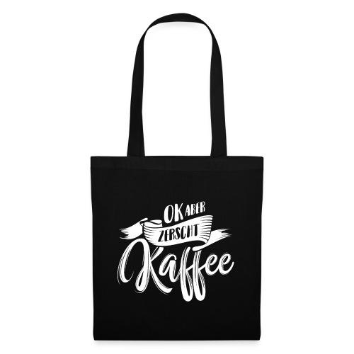 OK ABER ZERSCHT KAFFEE - Stoffbeutel