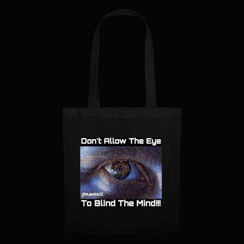 Don't Eye Blind Mind! Truth T-Shirts! #EyeOpener - Tote Bag