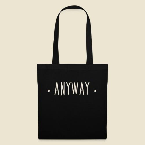 Anyway - Tote Bag