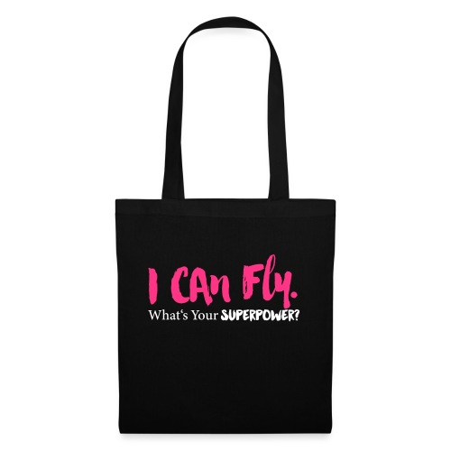 I can fly. What's your superpower? - Stoffbeutel