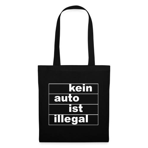 kein auto ist illegal weiß - Stoffbeutel