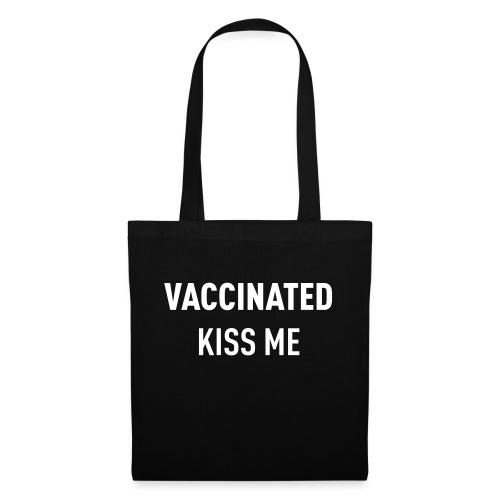 Vaccinated Kiss me - Tote Bag