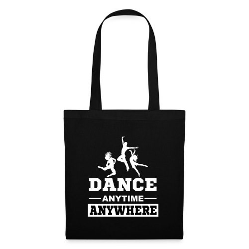 Dance. Anytime Anywhere. - Tote Bag