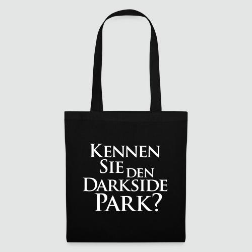 Kennen Sie den Darkside Park – Das T-Shirt - Stoffbeutel
