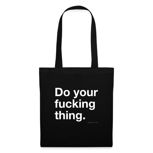 Do your f*cking thing - Tote Bag