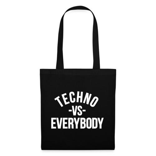 Techno vs everybody - Tote Bag