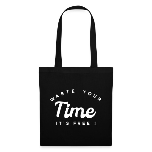 Waste your time it's free - Tote Bag