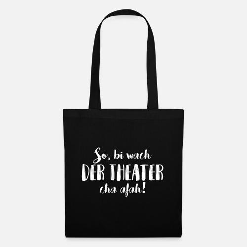 BI WACH, DER THEATER CHA AFAH! - Stoffbeutel
