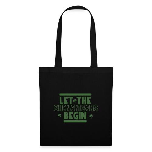 Let the shenanigans begin - celebrate Irish party - Tote Bag