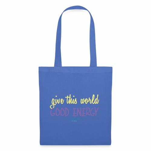 Give this world good energy - Tote Bag
